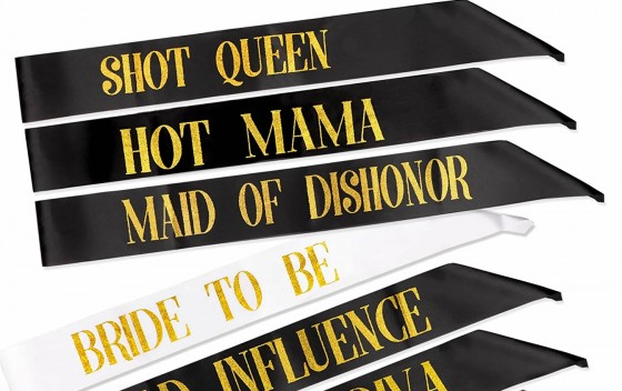 All good Hen parties have sashes, we all know this, so why argue, its the best way for your team to see each other across the crowded dance floor, everyone knows who to avoid and most importantly bridesmaids are easily spotted by the boys.